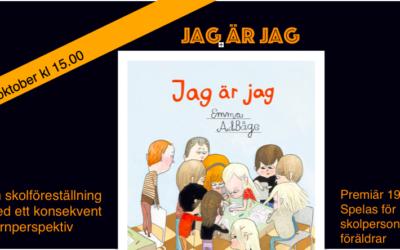 Skolföreställning: Jag är jag av Emma AdBåge – dramatiserad av Jack Dahlby